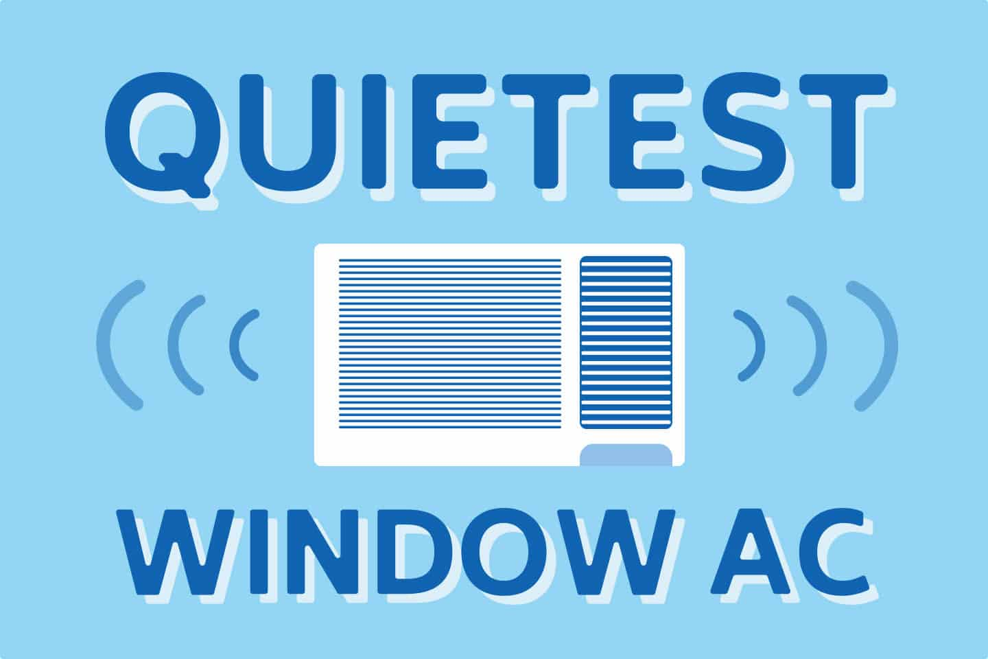 ❄️ Which are the Quietest Window Air Conditioners?