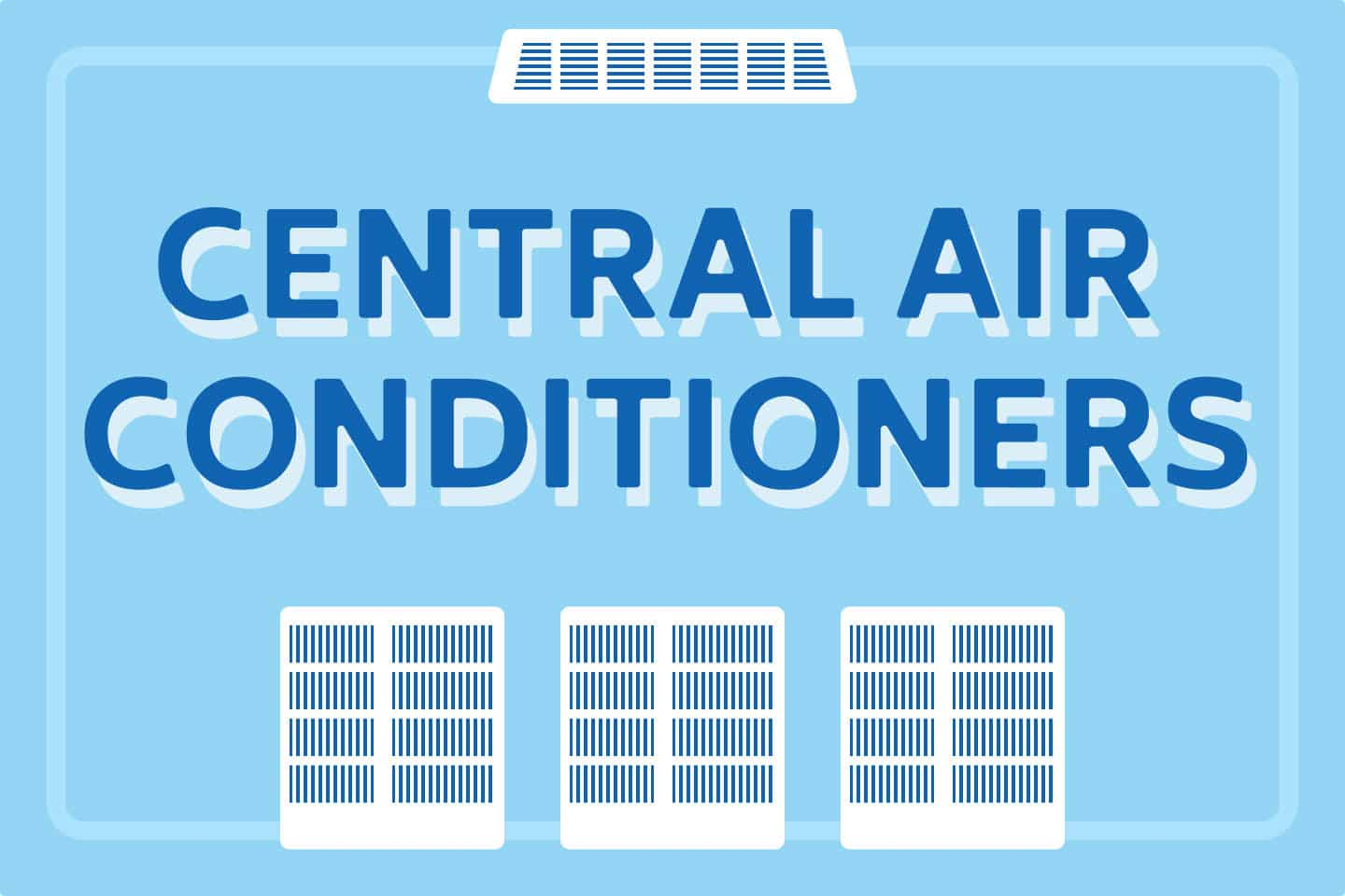 ❄️ Best Central Air Conditioner Brands
