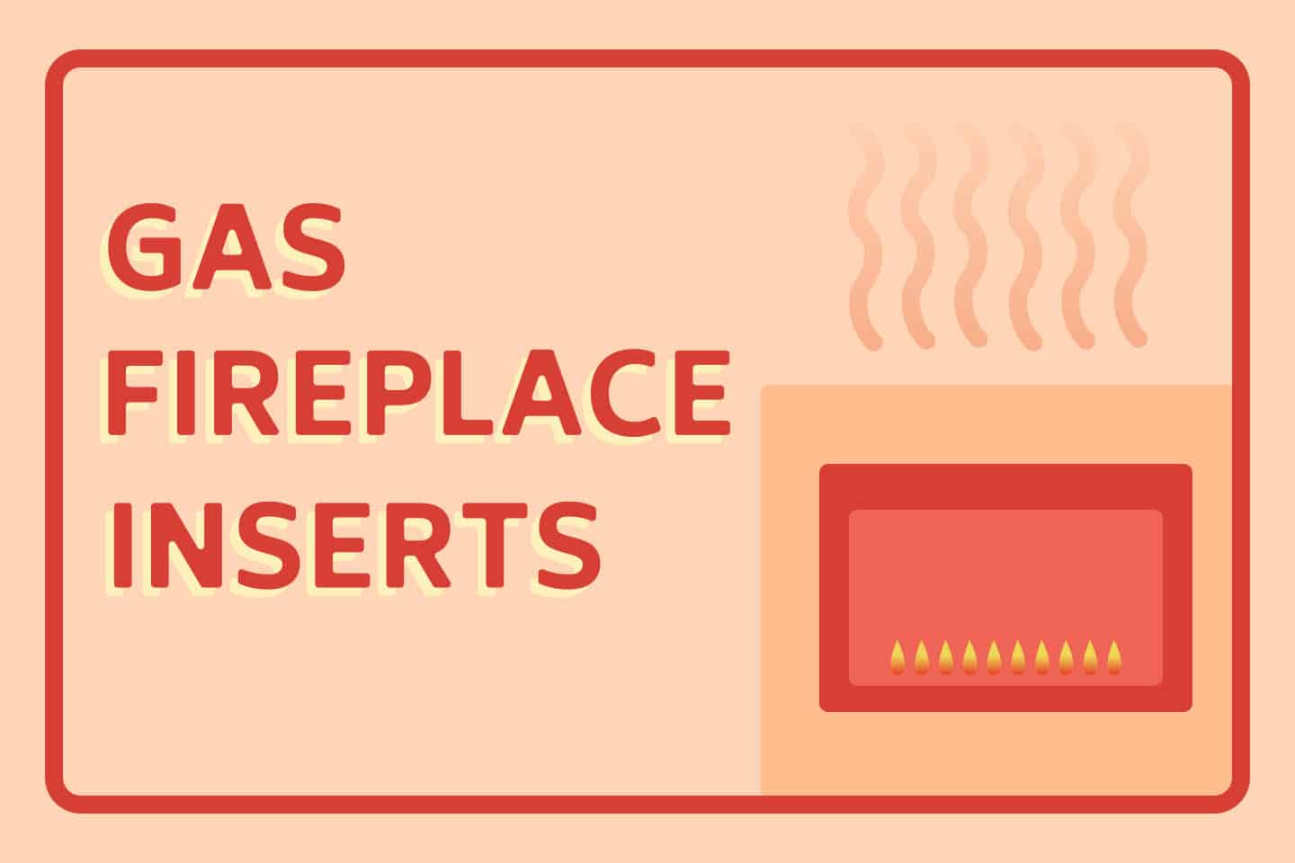 🔥 5 Best Gas Fireplace Inserts For Your Home