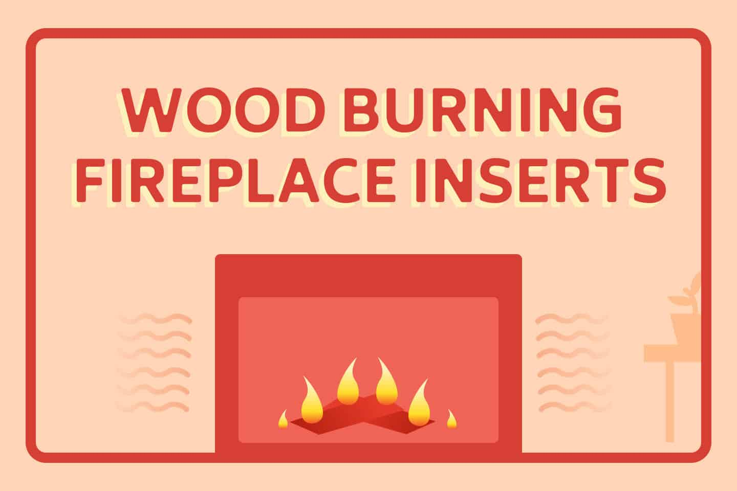 🔥 5 Best Wood Burning Fireplace Inserts – Full Buying Guide
