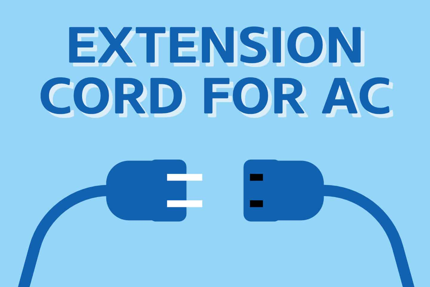 ❄️ How To Use An Extension Cord for AC [Smart & Simple Way]