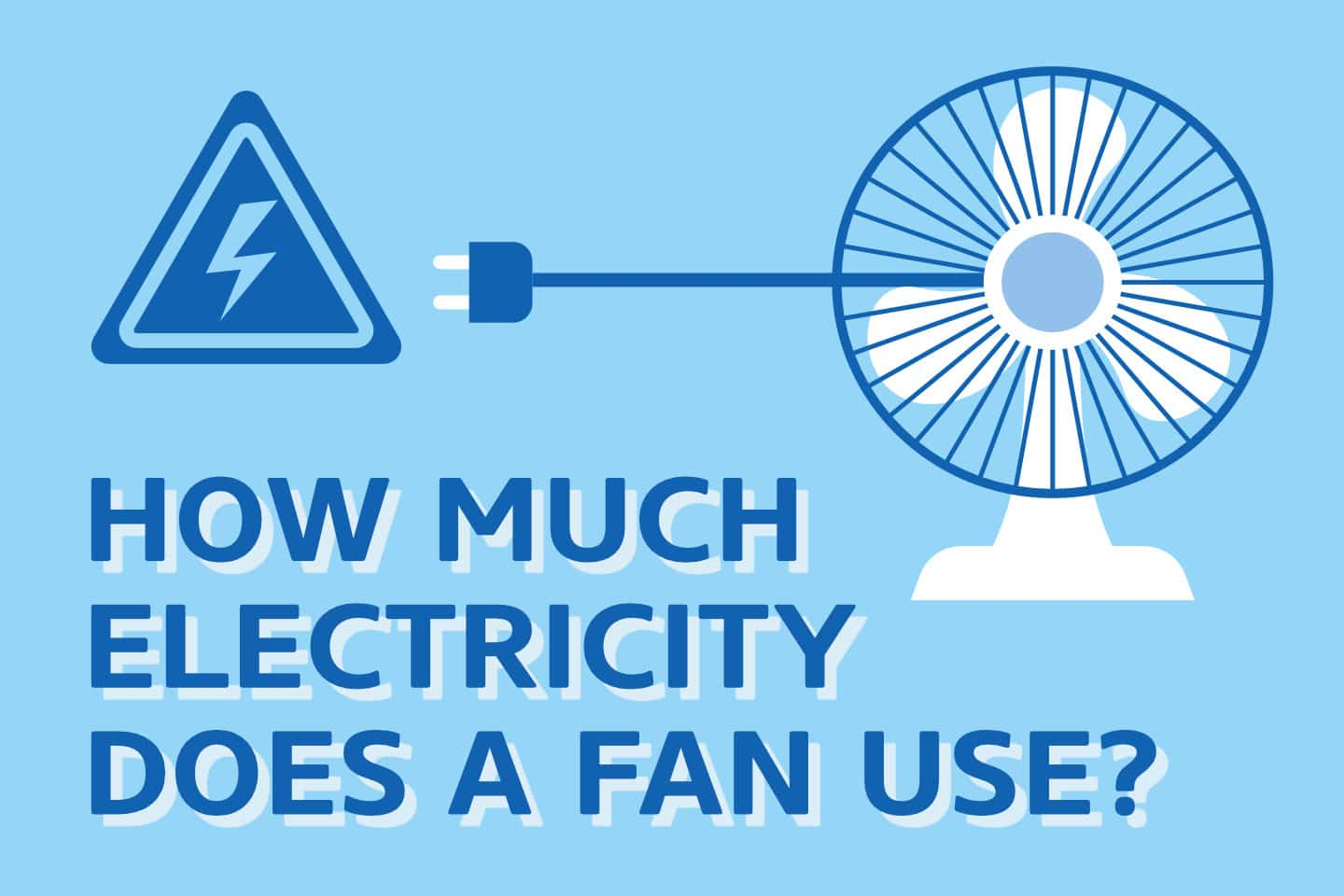 ❄️ How Much Electricity Do Fans Use? [CALCULATED]