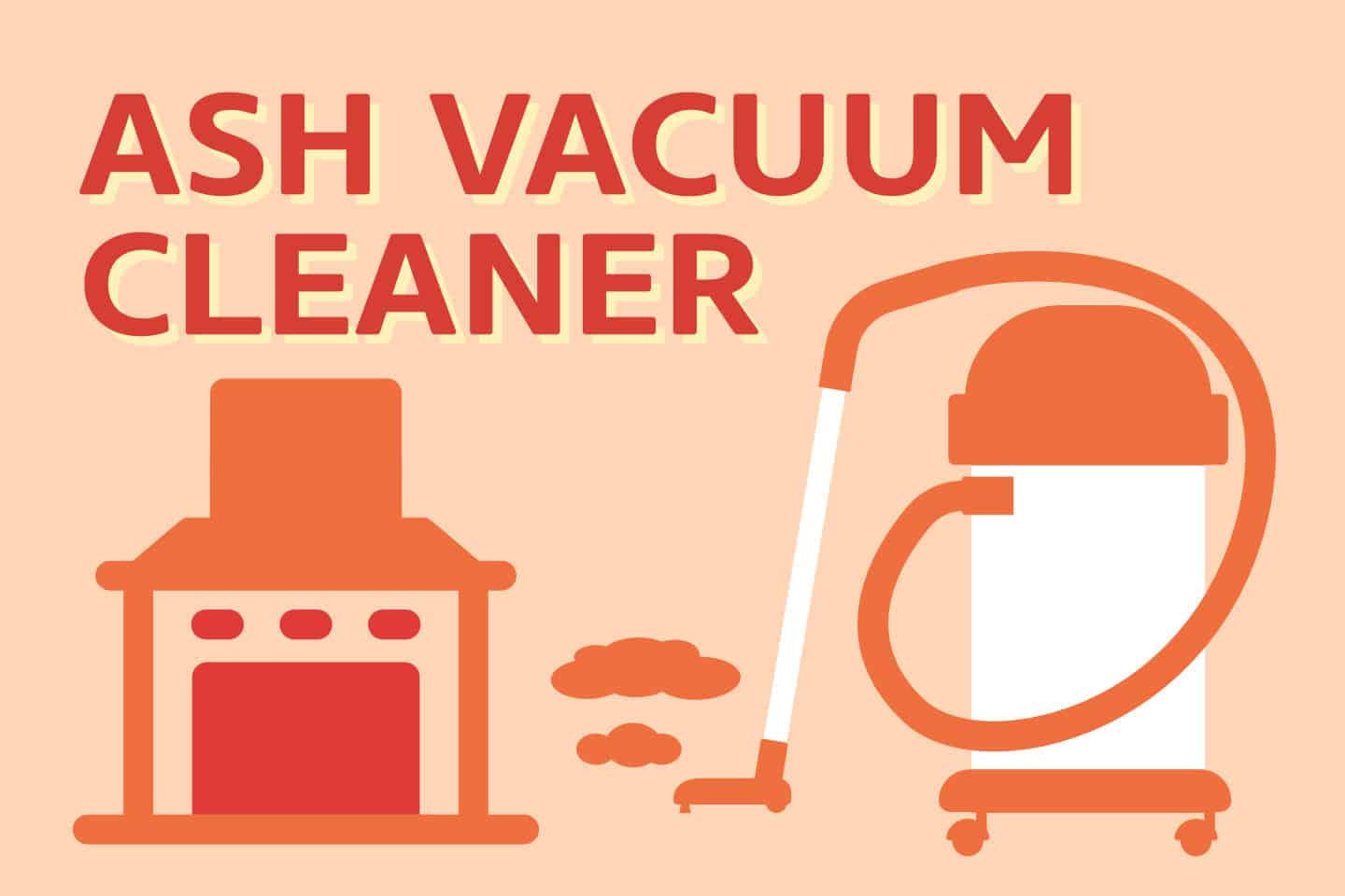 Best Ash Vacuum Cleaners – How To Chose The RIGHT One?