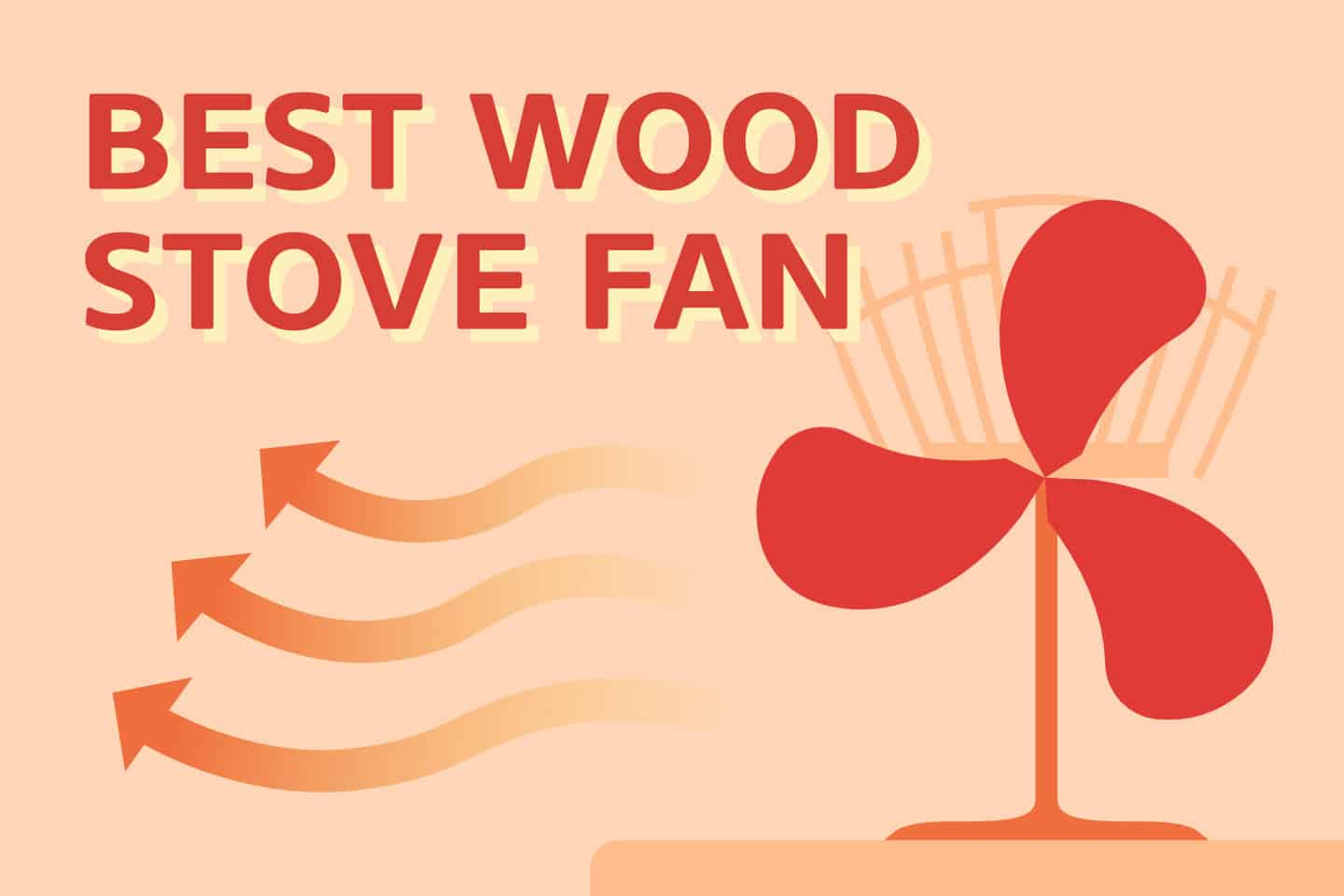 8 Best Wood Stove Fans (7 Things to Consider Before Buying)